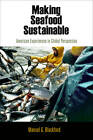 Making Seafood Sustainable: American Experiences in Global Perspective by Mansel G. Blackford (Hardback, 2012)
