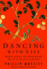 Dancing with Life: Buddhist Insights for Finding Meaning and Joy in the Face of Suffering by Phillip Moffitt (Paperback, 2012)