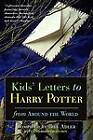 Kids' Letters to Harry Potter: from Around the World by Bill Adler (Paperback, 2002)