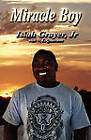 Miracle Boy by Isiah Grayer Jr. (Paperback, 2010)