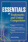 Essentials of Trademarks and Unfair Competition by Dana Shilling (Paperback, 2002)