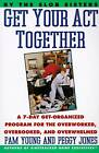 Get Your Act Together by Pam Young, Peggy Jones (Paperback, 1993)