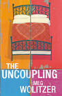 The Uncoupling by Meg Wolitzer (Paperback, 2012)