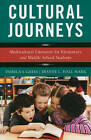 Cultural Journeys: Multicultural Literature for Elementary and Middle School Students by Dianne L. Hall Mark, Pamela S. Gates (Paperback, 2010)