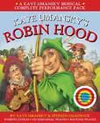 Collins Musicals - Kaye Umansky's Robin Hood: a bow-slinging, arrow-twanging, bulls-eye of a musical by Kaye Umansky (Paperback, 2013)
