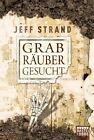 Grabräuber gesucht von Jeff Strand (2012, Taschenbuch)