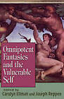 Omnipotent Fantasies and the Vulnerable Self by Jason Aronson Inc. Publishers (Hardback, 1997)