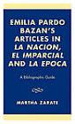 Emilia Pardo Bazan's Articles in 'La Nacion', 'El Imparcial' and 'La Epoca': A Bibliographic Guide by Martha Zerate (Hardback, 2002)