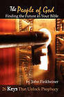 THE People of God: Finding the Future in Your Bible - 26 Keys That Unlock Prophecy by John Finkbeiner (Paperback, 2010)