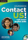 Contact US! Coursebook with Audio CD: Call Center English Skills by Jane Lockwood, Hayley McCarthy (Mixed media product, 2009)