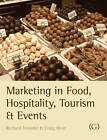 Marketing in Food, Hospitality, Tourism and Events: A Critical Approach by Richard Tresidder, Craig Hirst (Paperback, 2011)