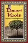 Desert Roots: Journey of an Iranian Immigrant Family by Mitra K. Shavarini (Paperback, 2012)