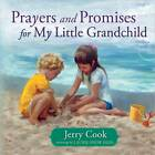 Prayers and Promises for My Little Grandchild by Jerry Cook (Hardback, 2012)