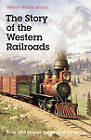 The Story of the Western Railroads: from 1852 Through the Reign of the Giants by Robert Edgar Riegel (Paperback, 1964)