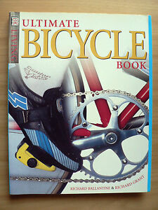 Ultimate-Bicycle-Book-by-Richard-Ballantine-Richard-Grant-Paperback-1998