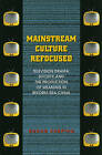 Mainstream Culture Refocused: Television Drama, Society, and the Production of Meaning in Reform-Era China by Zhong Xueping (Paperback, 2010)