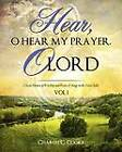 Hear, O Hear My Prayer, O Lord by Charles C Cooke (Paperback / softback, 2011)