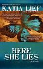 Here She Lies by Katia Lief (Paperback / softback, 2011)