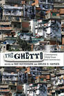 The Ghetto: Contemporary Global Issues and Controversies by The Perseus Books Group (Paperback, 2011)
