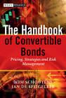 The Handbook of Convertible Bonds: Pricing, Strategies and Risk Management by Wim Schoutens, Jan de Spiegeleer (Hardback, 2011)