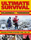 Ultimate Survival: Wilderness, Terrorism, Surviving Extreme Situations - Land, Sea, Air by Henry Wilson Cook, Bill Mattos, Anthonio Akkermans, Bob Morrison (Paperback, 2012)