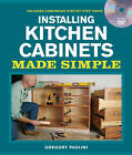 Installing Kitchen Cabinets Made Simple by Gregory Paolini (Mixed media product, 2011)