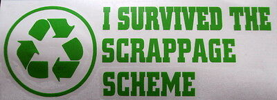 I SURVIVED THE SCRAPPAGE SCHEME FUNNY STICKER DECAL