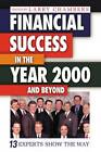 Financial Success in the Year 2000 and Beyond: 13 Experts Show the Way by Larry Chambers (Hardback, 1999)