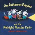 The Patterson Puppies and the Midnight Monster Party by Leslie Patricelli (Hardback, 2010)