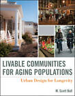 Livable Communities for Aging Populations: Urban Design for Longevity by M. Scott Ball (Hardback, 2012)