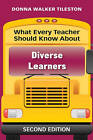 What Every Teacher Should Know About Diverse Learners by Donna E. Walker Tileston (Paperback, 2010)