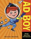 AD Boy: Vintage Advertising with Character by Warren Dotz, Masud Husain (Paperback, 2009)
