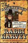 The Adventures of Rabbi Harvey: A Graphic Novel of Jewish Wisdom and Wit in the Wild West by Steve Sheinkin (Paperback, 2007)
