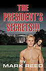 The President's Secrets!!! by Mark Reed (Paperback, 2009)
