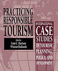Practicing Responsible Tourism: International Case Studies in Tourism Planning, Policy, and Development by John Wiley and Sons Ltd (Paperback, 2010)