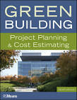 Green Building: Project Planning & Cost Estimating by RSMeans (Paperback, 2004)