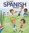 My First Spanish Phrases by Jill Kalz (Paperback, 2012)