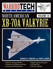 North American XB-70A Valkyrie - Warbird Tech Vol 34 by Dennis R. Jenkins, Tony Landis (Paperback, 2002)