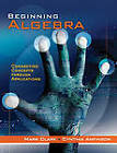Beginning Algebra: Connecting Concepts Through Applications by Cynthia Anfinson, Mark Clark (Hardback, 2011)