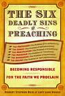 The Six Deadly Sins of Preaching: Becoming Responsible for the Faith We Proclaim by Lucy Lind Hogan, Robert Stephen Reid (Paperback, 2012)