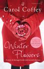 Winter Flowers by Carol Coffey (Paperback, 2012)