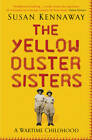 The Yellow Duster Sisters: A Wartime Childhood by Susan Kennaway (Paperback, 2012)