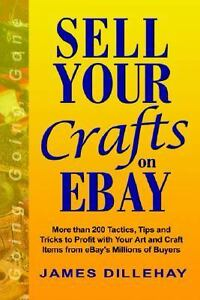 Sell Your Crafts On Ebay By James Dillehay 2004 Paperback For Sale Online Ebay