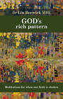 God's Rich Pattern: Meditations for When Our Faith is Shaken by Lin Berwick (Paperback, 2012)