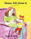 Mama, Tell about It: The Helen Stories by Marie M Ryals (Paperback / softback, 2010)