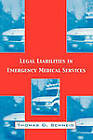 Legal Liabilities in Emergency Medical Services by Thomas D. Schneid (Paperback, 2001)