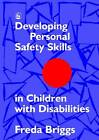 Developing Personal Safety Skills in Children with Disabilities by Freda Briggs (Paperback, 1995)