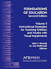 Foundations of Education, 2nd Ed.: Vol. 2, Instructional Strategies for Teaching Children and Youths with Visual Impairments by Alan J Koenig, M Cay Holbrook (Hardback, 2000)
