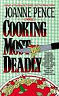 Cooking Most Deadly by Joanne Pence (Paperback, 1996)