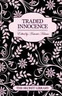 Traded Innocence: The Secret Library by Toni Sands, Elizabeth Coldwell, K. D. Grace (Paperback, 2012)
